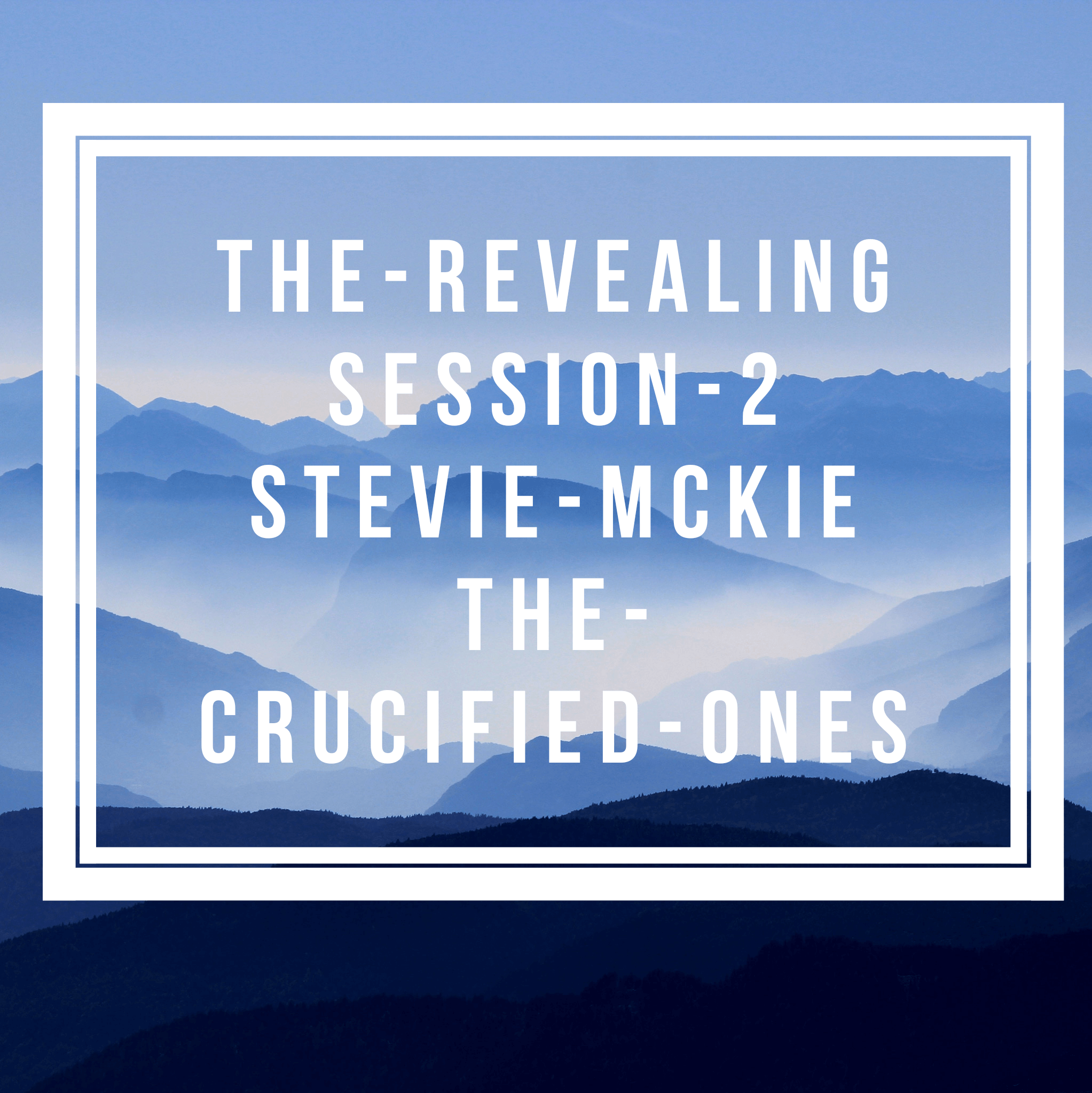 The Revealing - Session 2